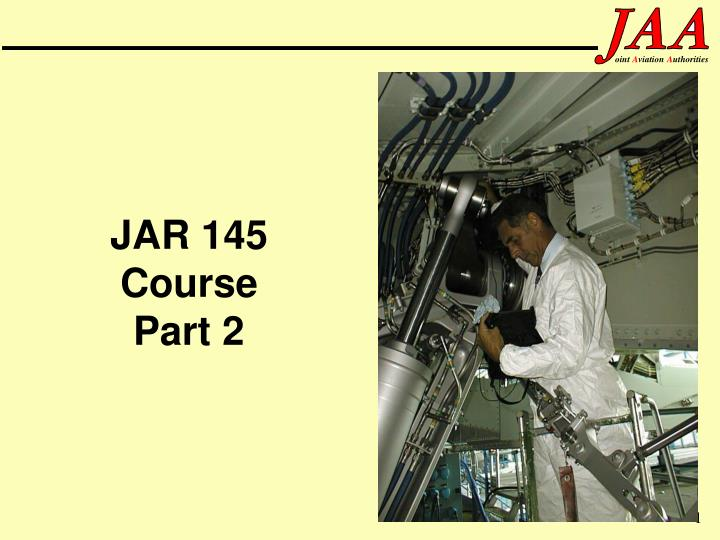 Jar 145 course part 2 l.jpg