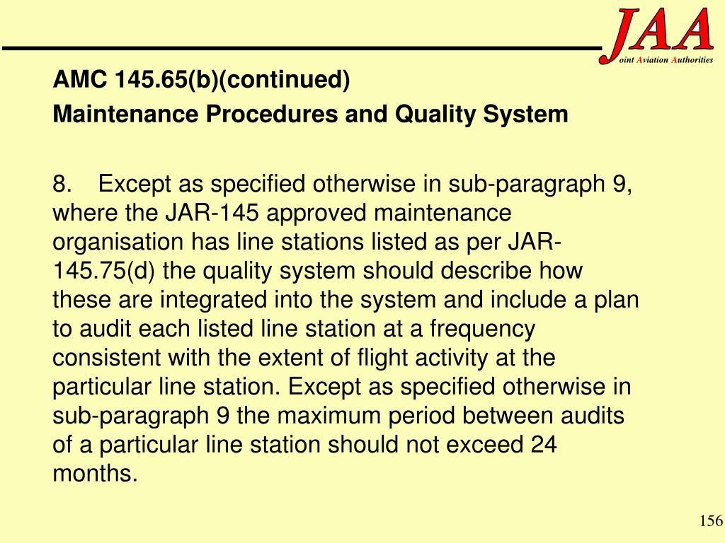AMC 145.65(b)(continued)