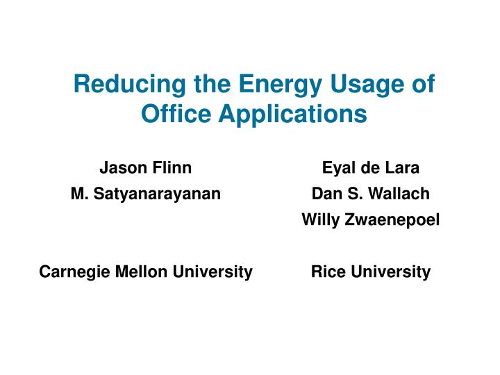 Reducing the energy usage of office applications l.jpg