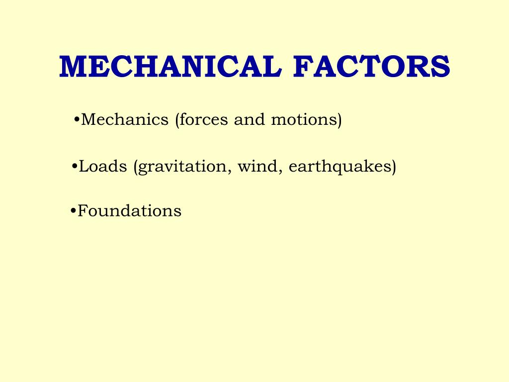 MECHANICAL FACTORS