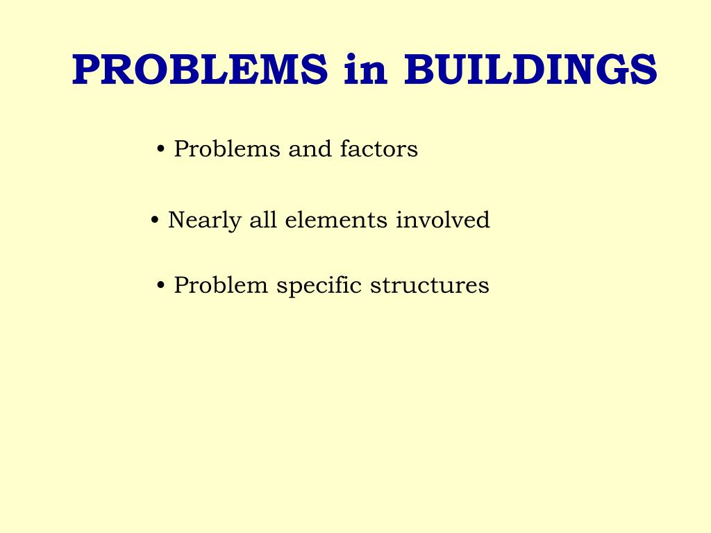 PROBLEMS in BUILDINGS