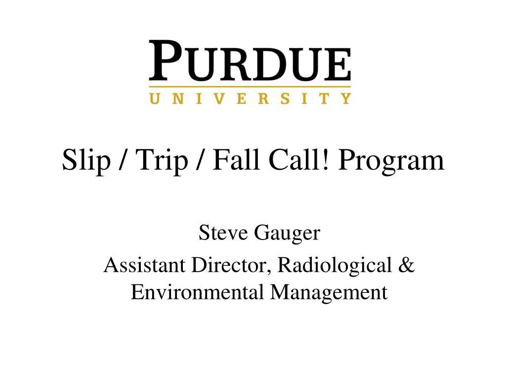 Slip / Trip / Fall Call! Program