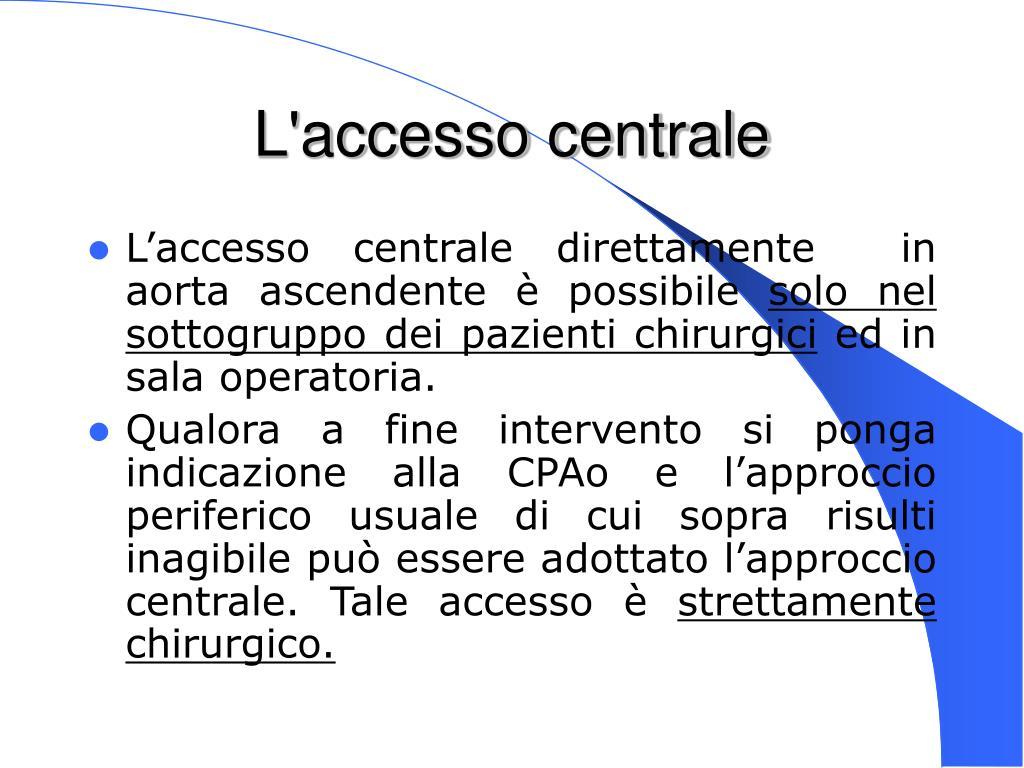 L'accesso centrale