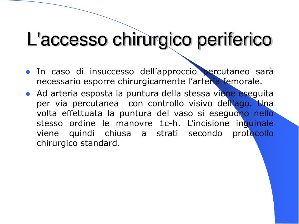 L'accesso chirurgico periferico