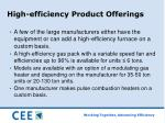 high efficiency product offerings
