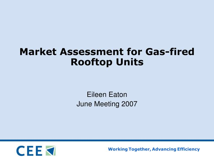 Market assessment for gas fired rooftop units