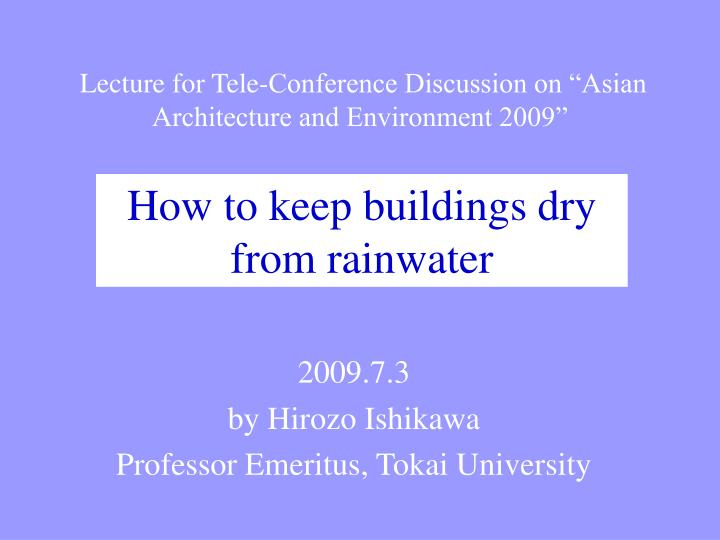 "Lecture for Tele-Conference Discussion on ""Asian Architecture and Environment 2009"""