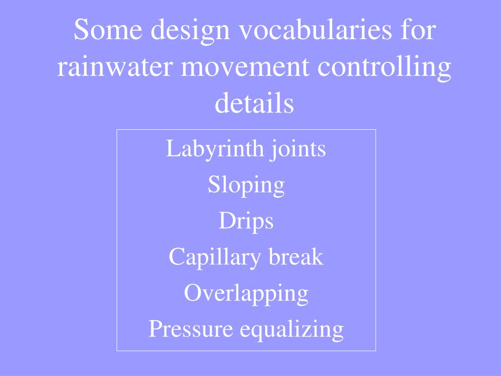 Some design vocabularies for rainwater movement controlling details
