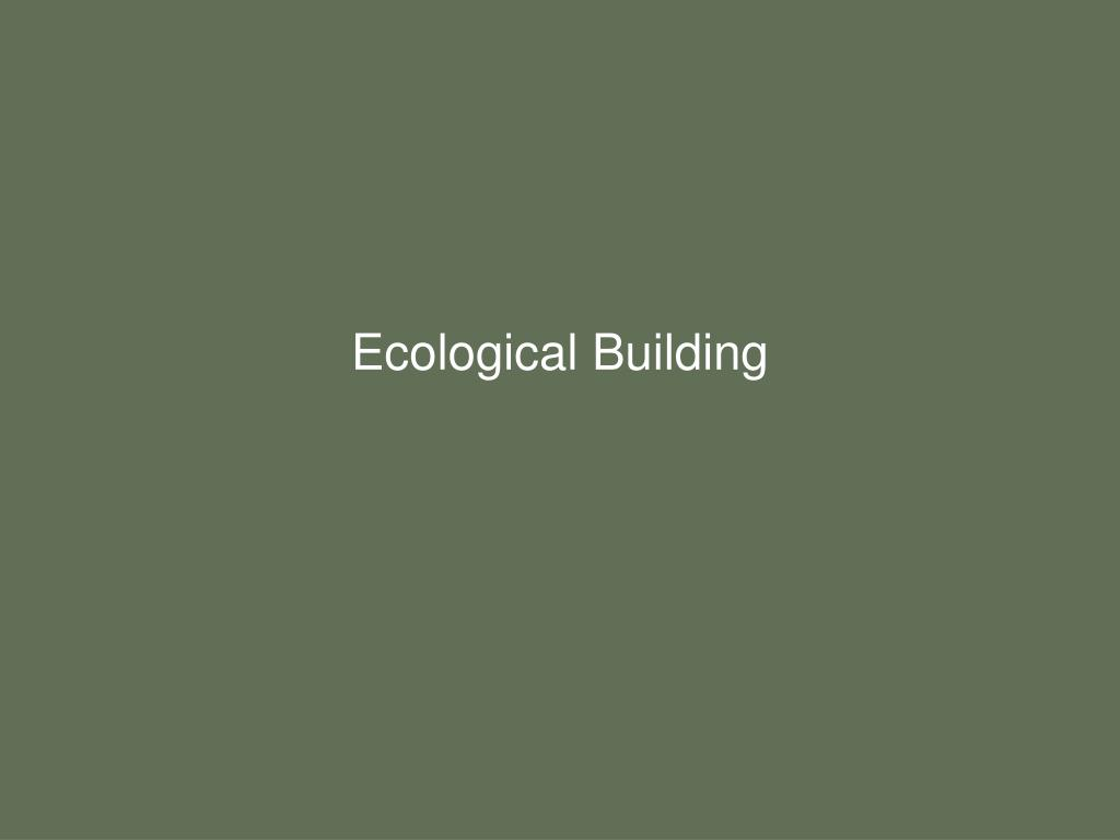 Ecological Building