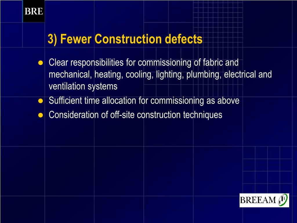 3) Fewer Construction defects