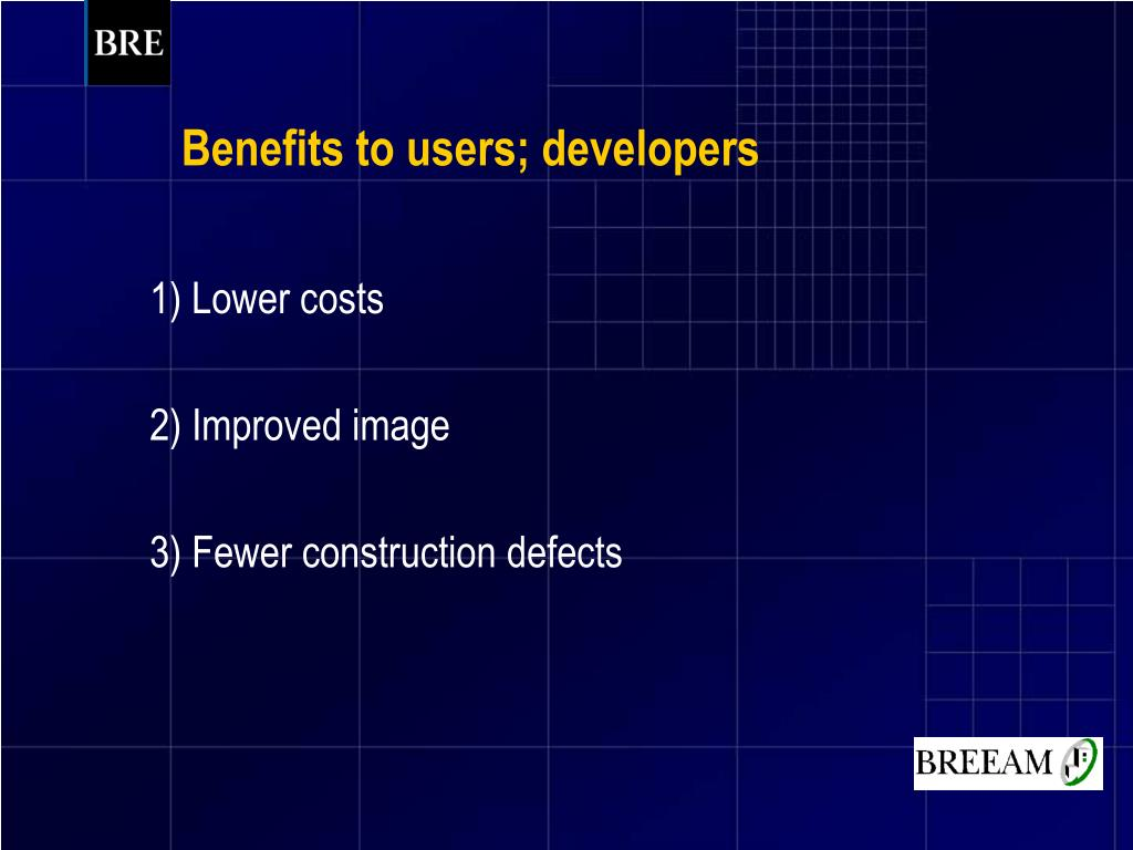 Benefits to users; developers
