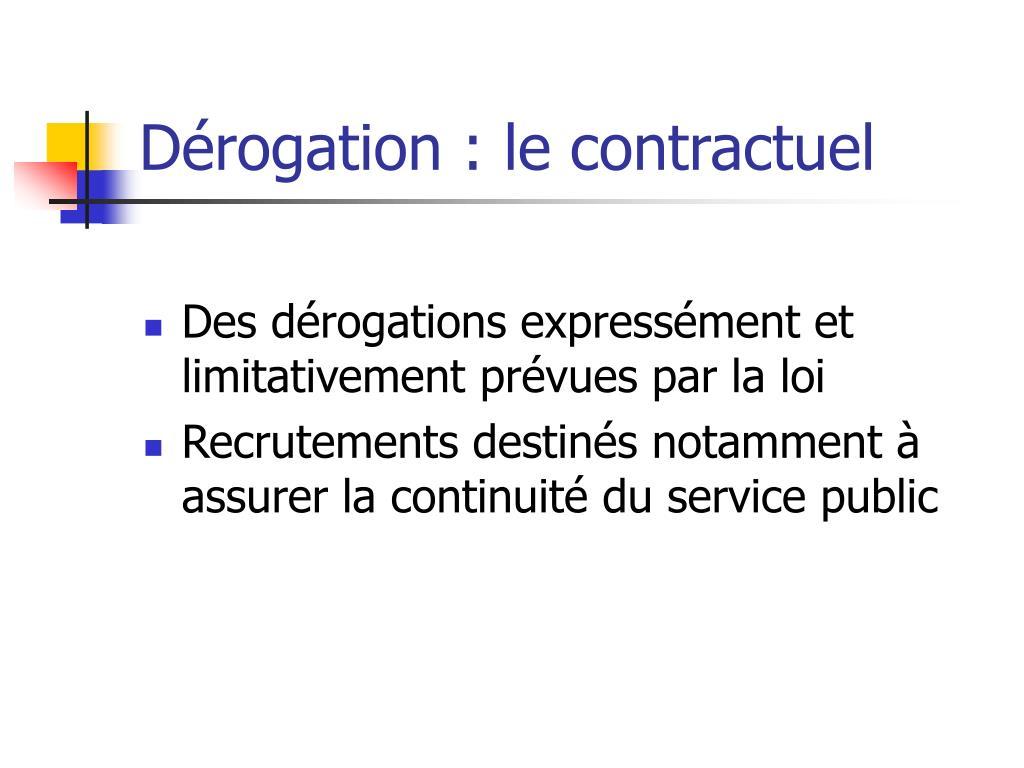 Dérogation : le contractuel