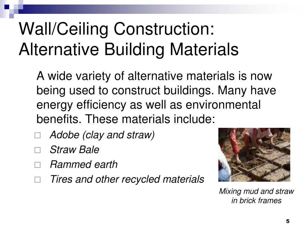 Wall/Ceiling Construction: Alternative Building Materials