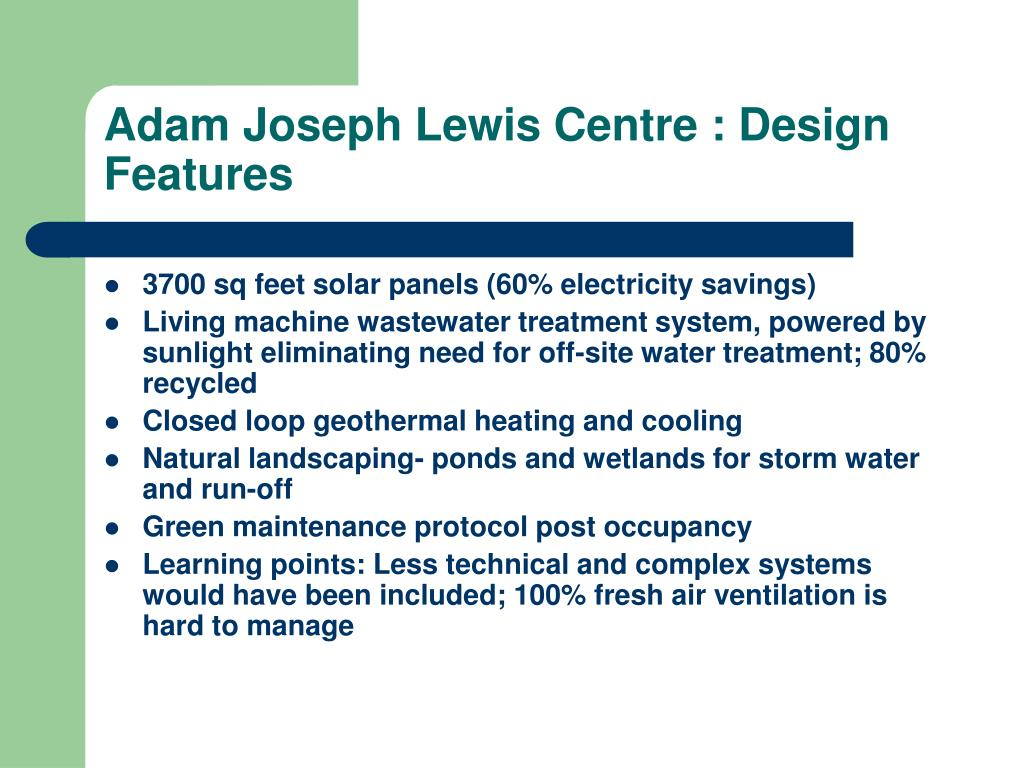 Adam Joseph Lewis Centre : Design Features