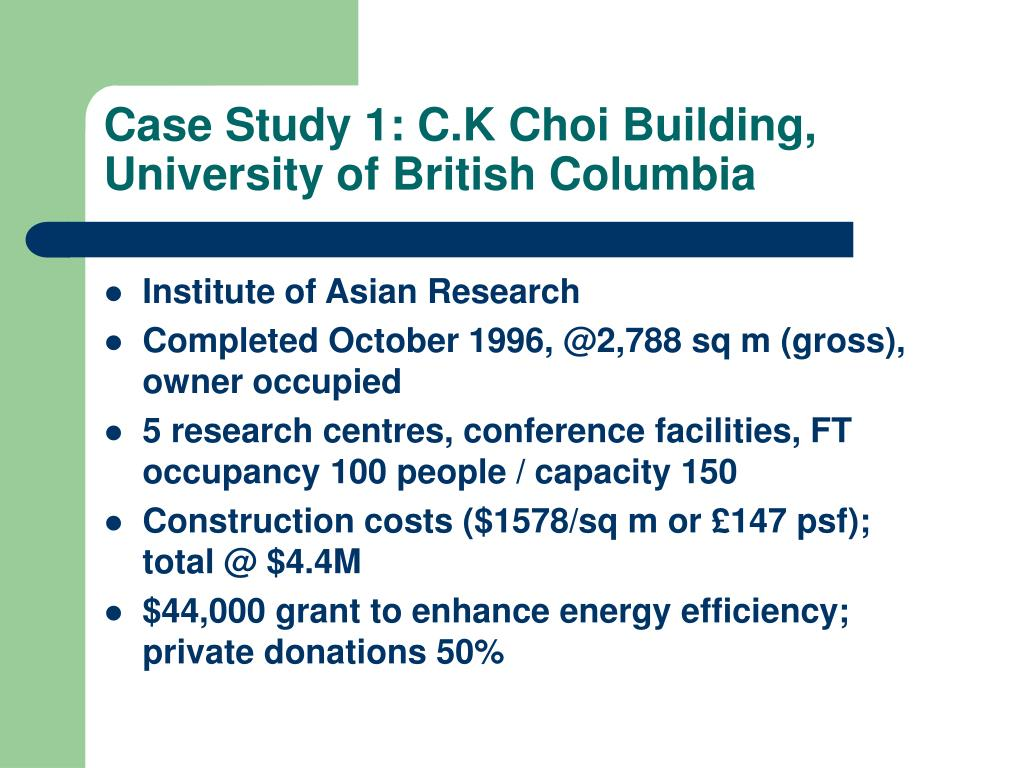 Case Study 1: C.K Choi Building, University of British Columbia
