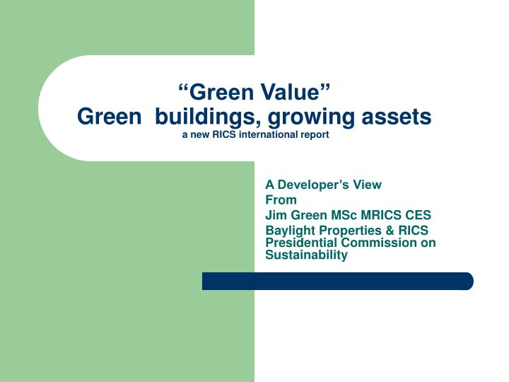 Green value green buildings growing assets a new rics international report