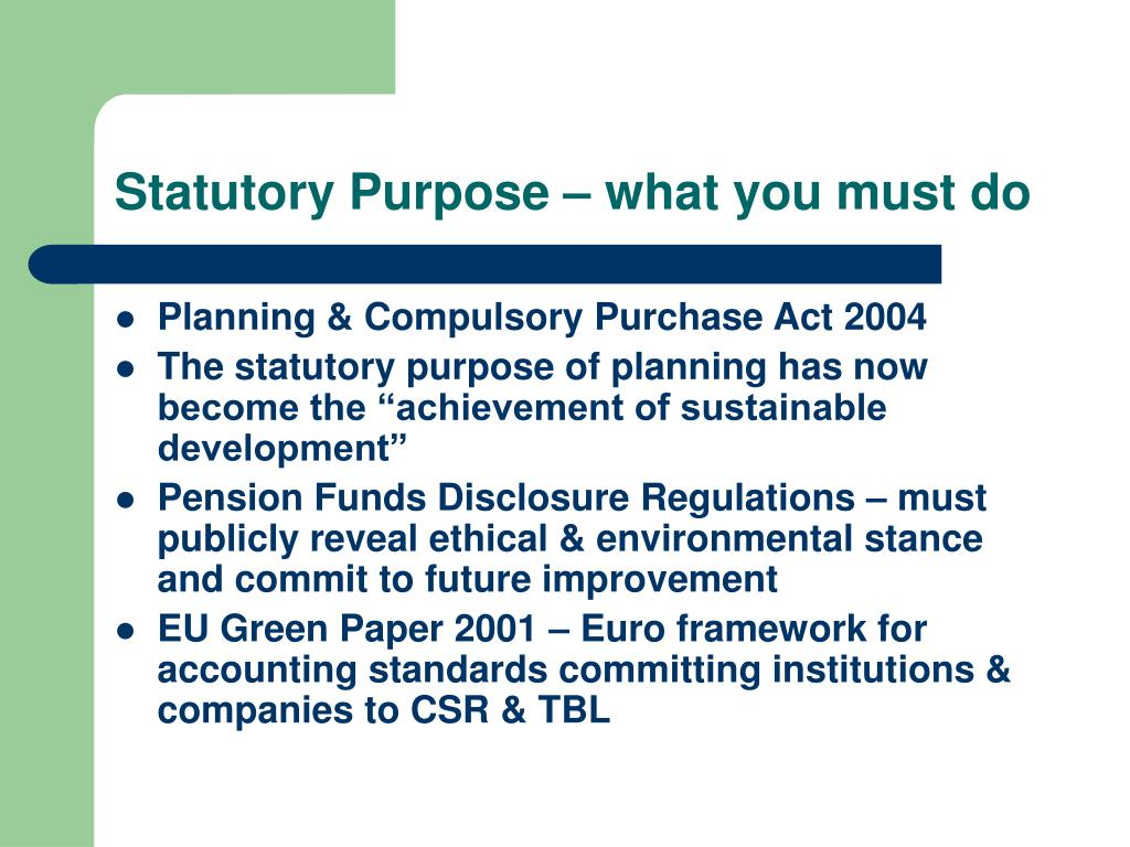 Statutory Purpose – what you must do