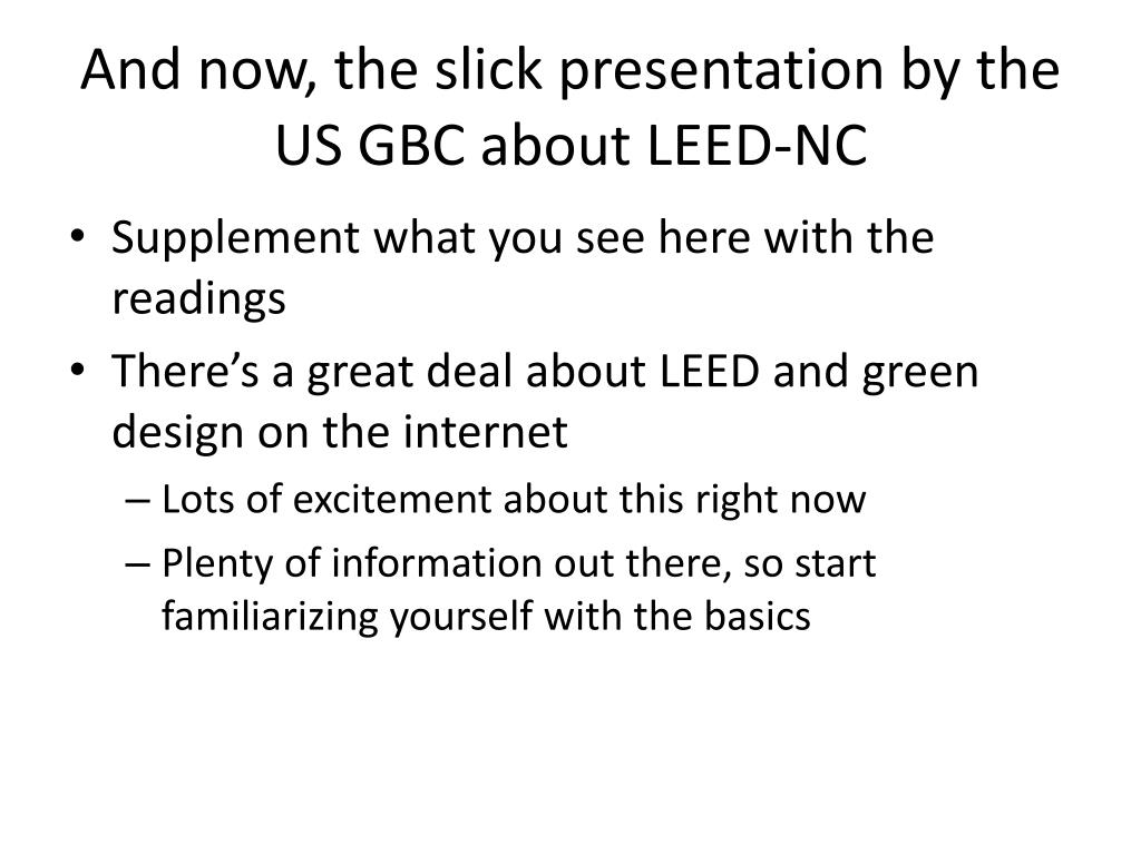 And now, the slick presentation by the US GBC about LEED-NC