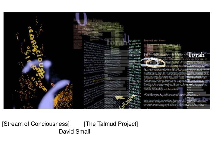 [Stream of Conciousness]         [The Talmud Project]