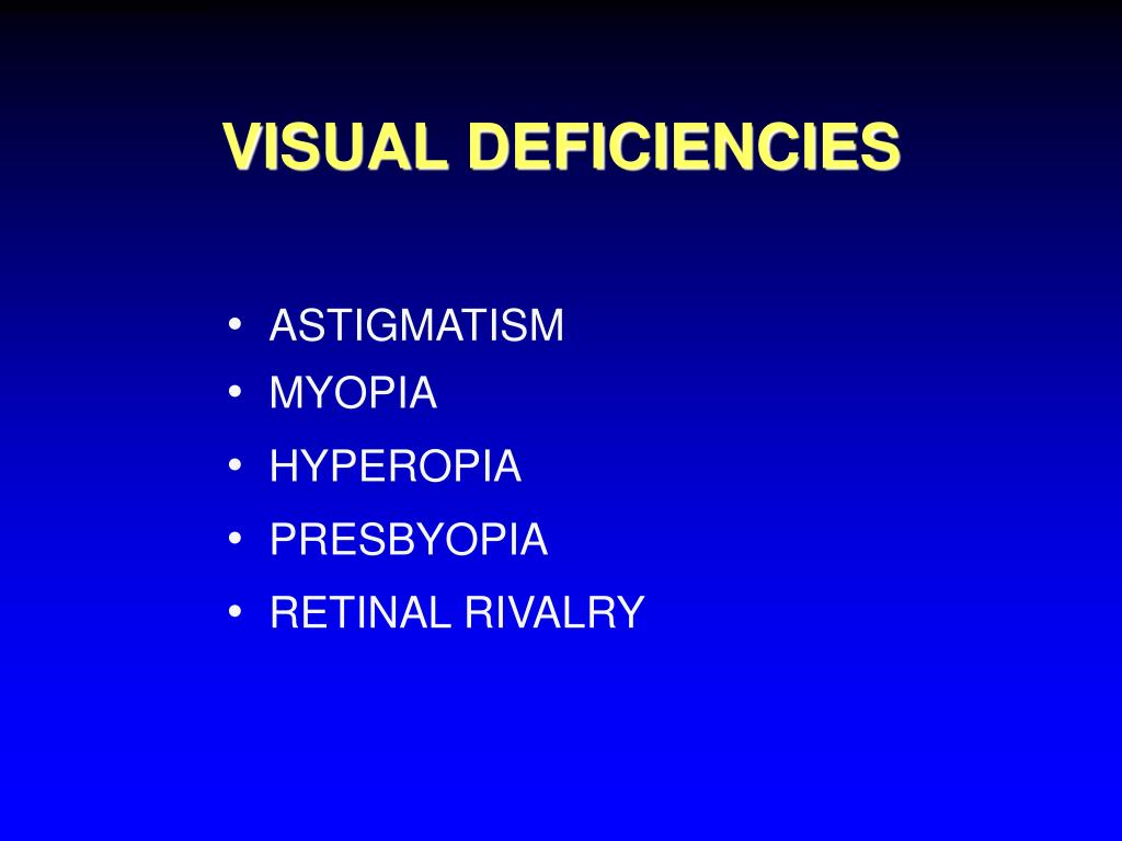 VISUAL DEFICIENCIES