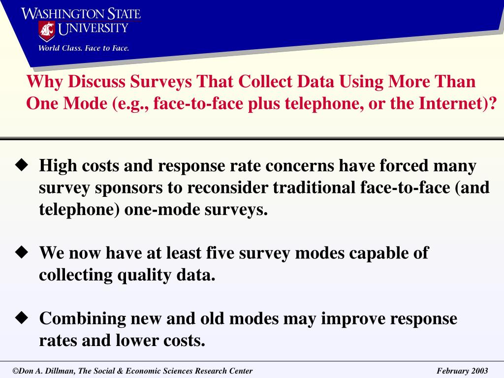 Why Discuss Surveys That Collect Data Using More Than One Mode (e.g., face-to-face plus telephone, or the Internet)?