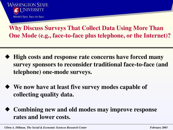 Why Discuss Surveys That Collect Data Using More Than One Mode (e.g., face-to-face plus telephone, o...