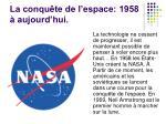 la conqu te de l espace 1958 aujourd hui