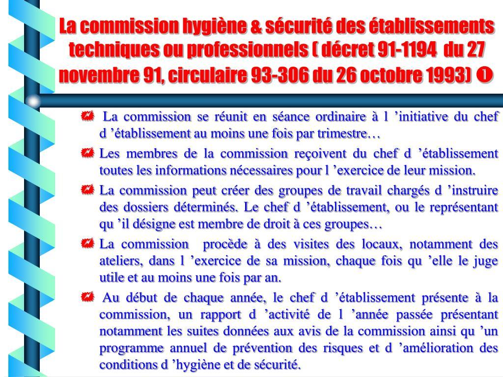 La commission hygiène & sécurité des établissements techniques ou professionnels ( décret 91-1194  du 27 novembre 91, circulaire 93-306 du 26 octobre 1993)