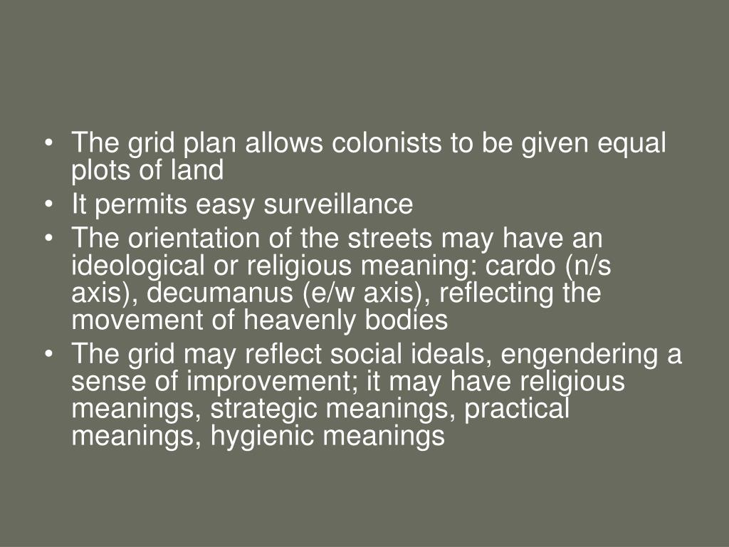 The grid plan allows colonists to be given equal plots of land