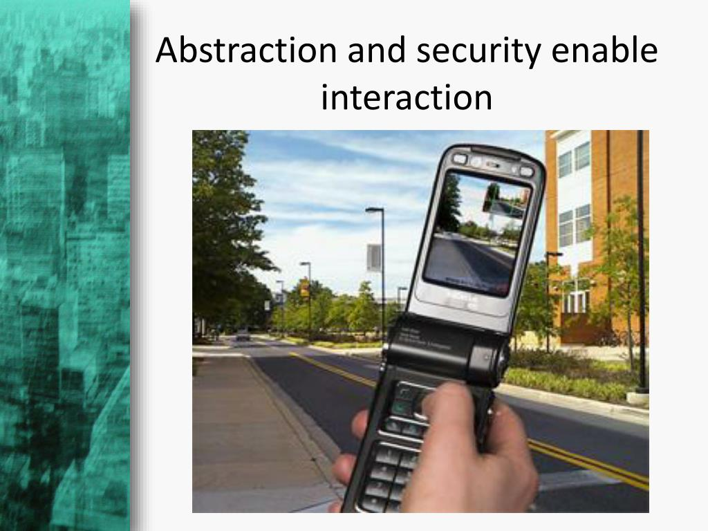 Abstraction and security enable interaction