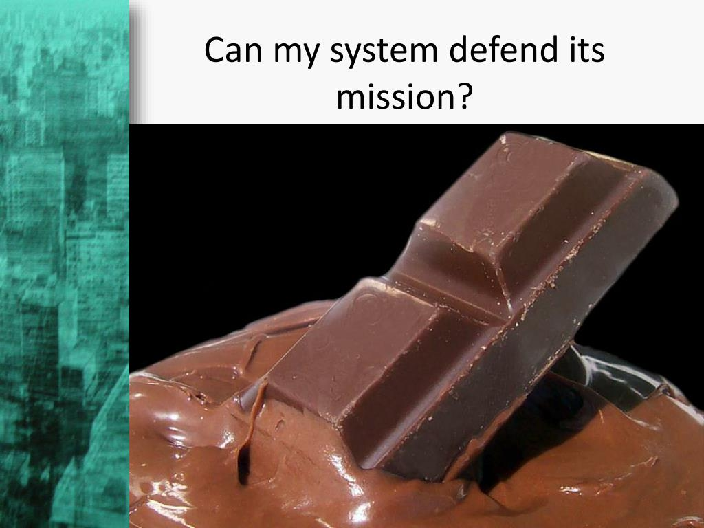 Can my system defend its mission?