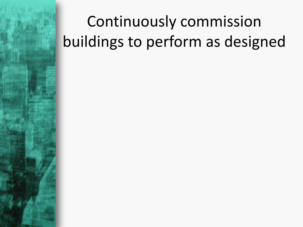 Continuously commission buildings to perform as designed