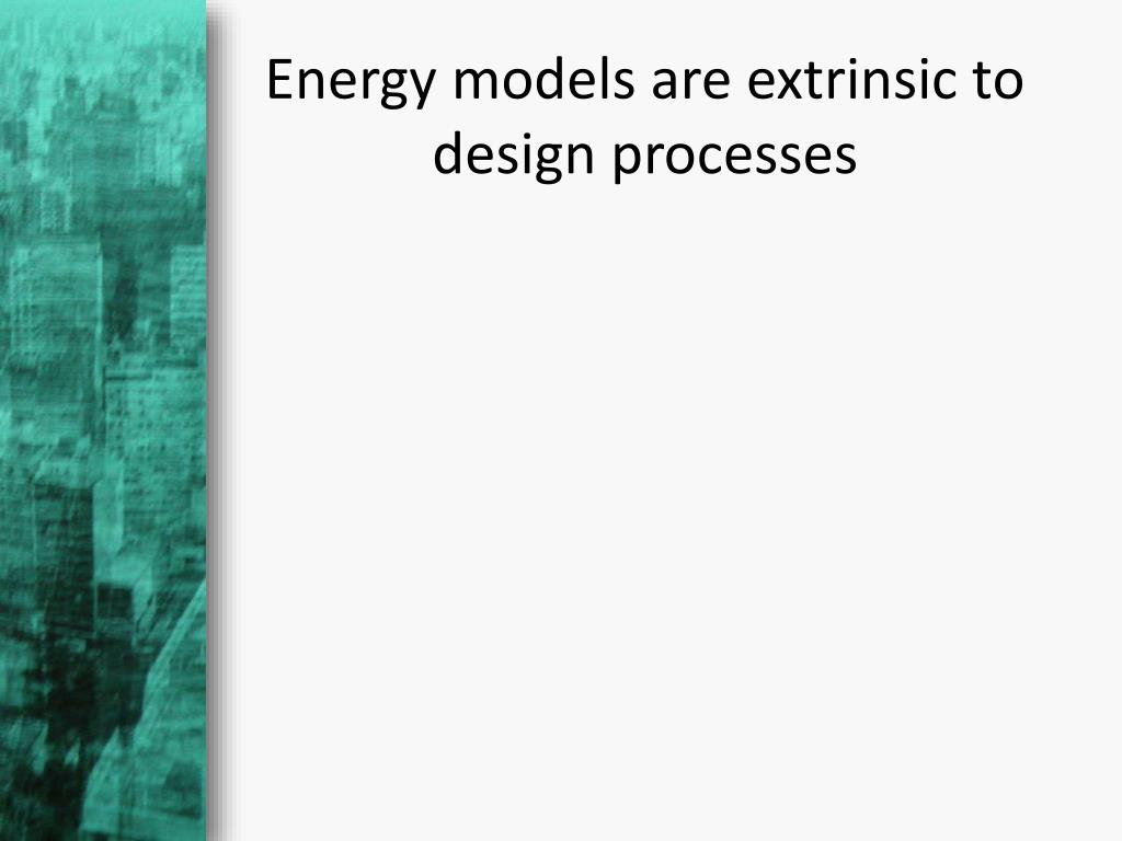 Energy models are extrinsic to design processes
