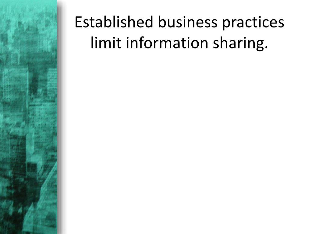 Established business practices limit information sharing.