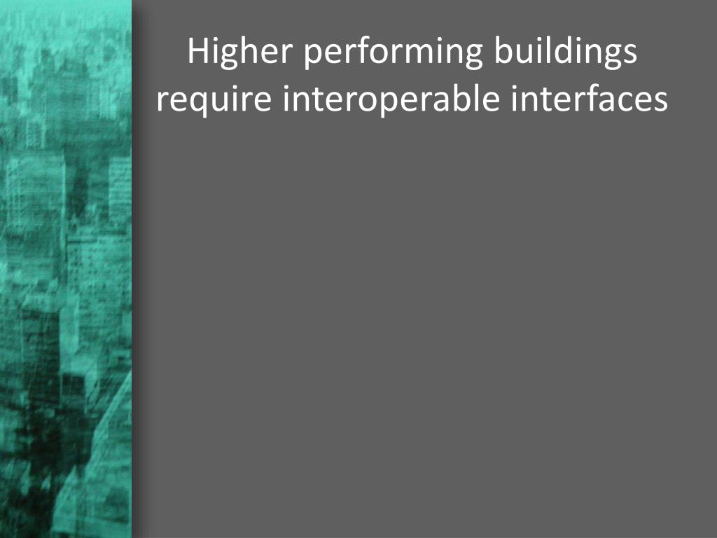 Higher performing buildings require interoperable interfaces
