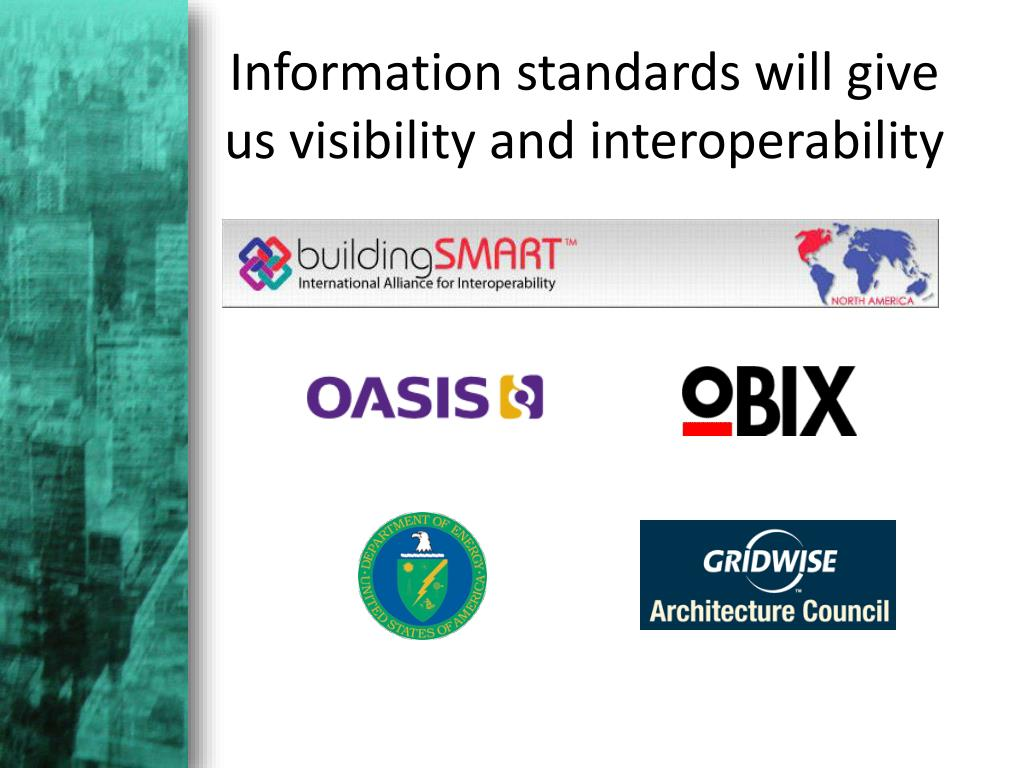 Information standards will give us visibility and interoperability