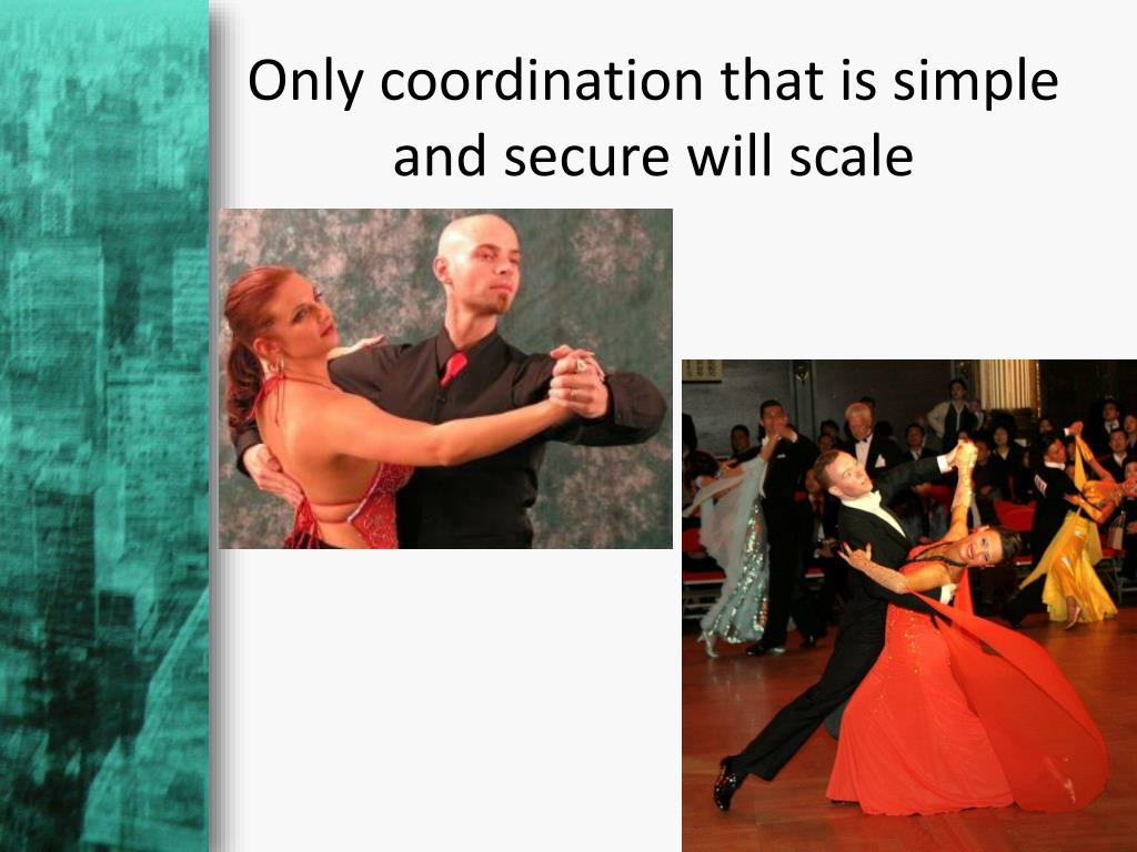 Only coordination that is simple and secure will scale