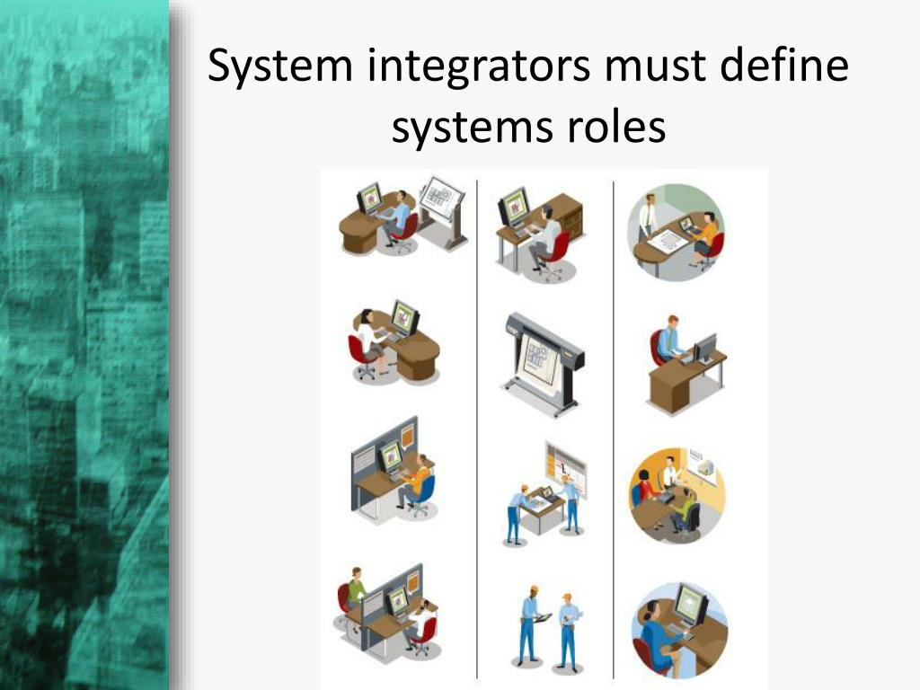 System integrators must define systems roles