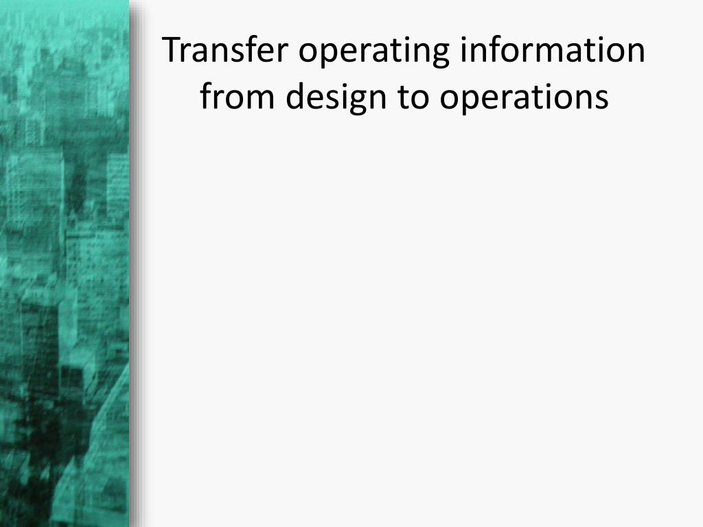 Transfer operating information from design to operations