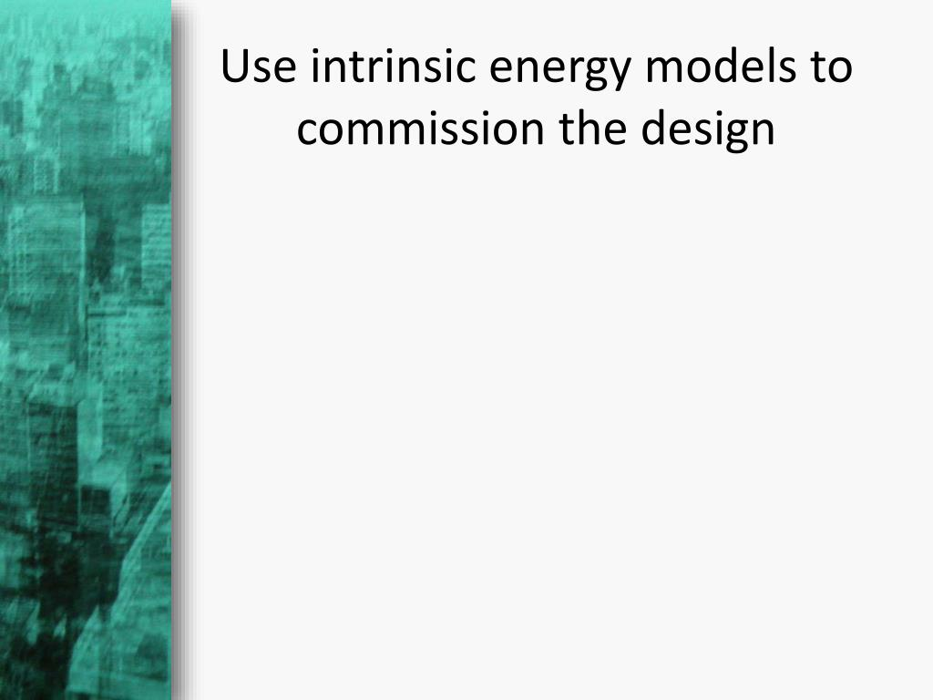 Use intrinsic energy models to commission the design