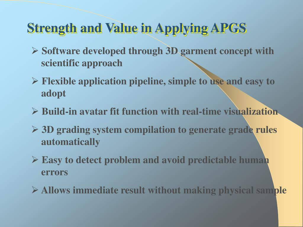 Strength and Value in Applying APGS