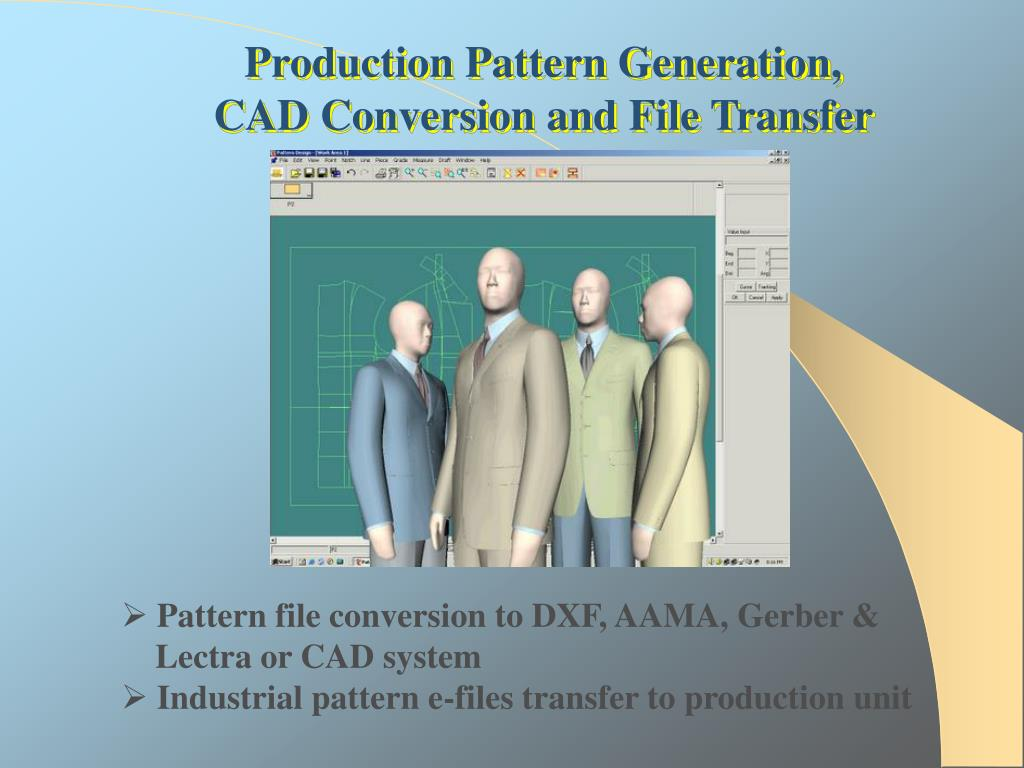 Production Pattern Generation, CAD Conversion and File Transfer
