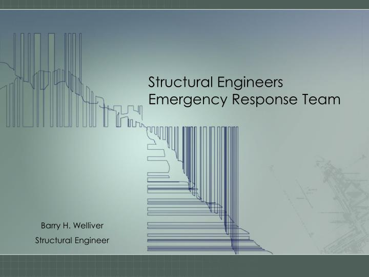 Structural engineers emergency response team