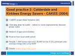 good practice 2 calderdale and kirklees energy savers cakes 2004