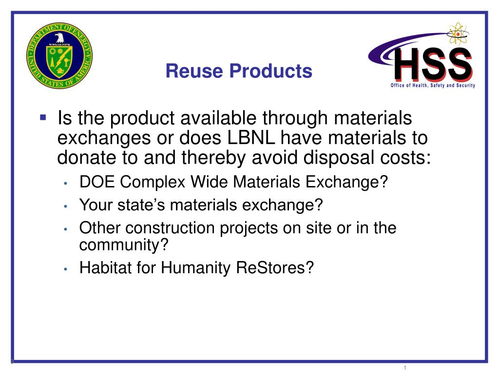 Is the product available through materials exchanges or does LBNL have materials to donate to and thereby avoid disposal costs: