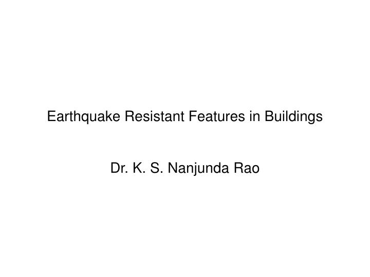Earthquake resistant features in buildings