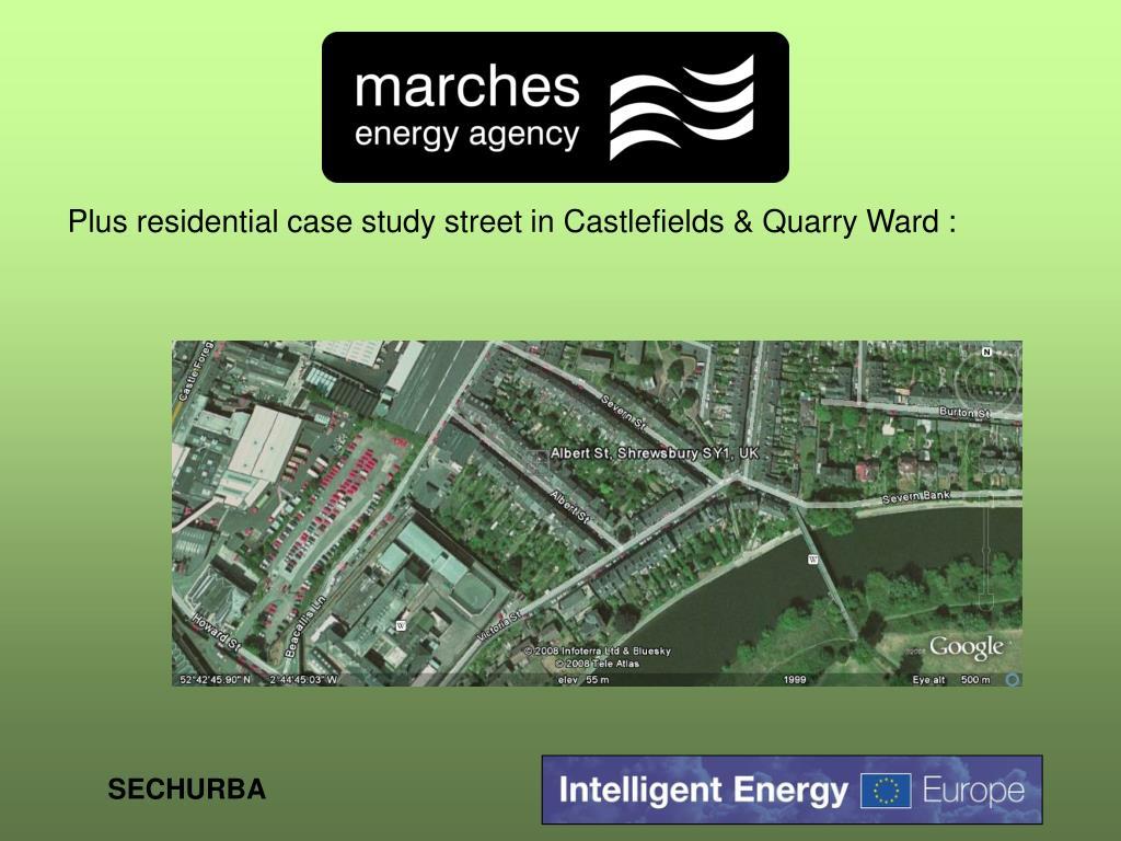 Plus residential case study street in Castlefields & Quarry Ward :