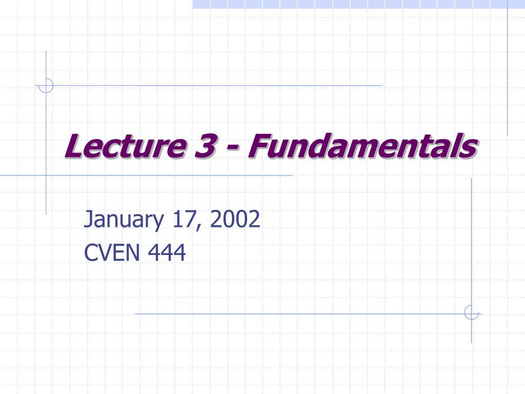 Lecture 3 - Fundamentals