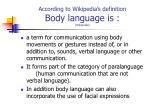 according to wikipedia s definition body language is wikipedia