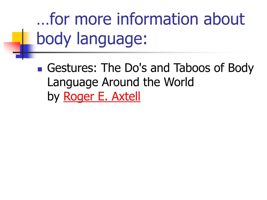 …for more information about body language: